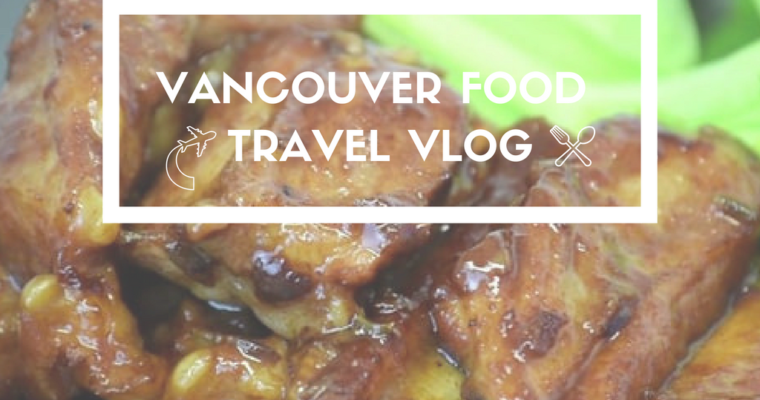 Vancouver food trip vlog. Travel food vlog to Vancouver, BC. Chinatown, BC. Where to eat in YVR.