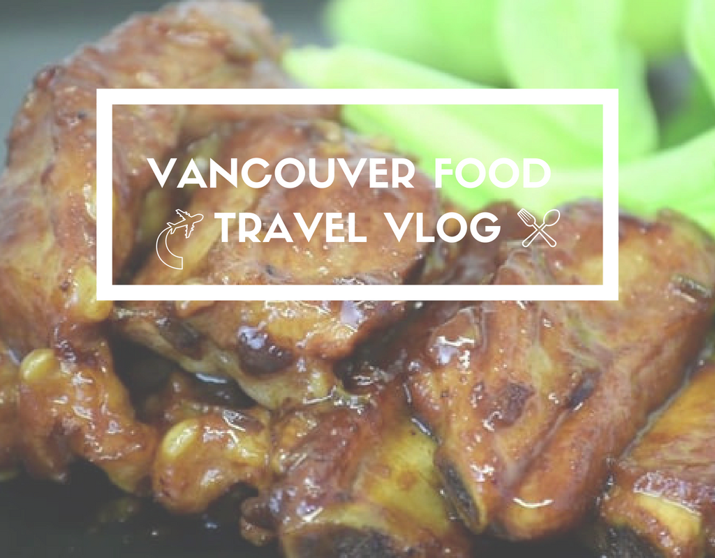 Vancouver City Eats | Food Travel Vlog In Vancouver, BC